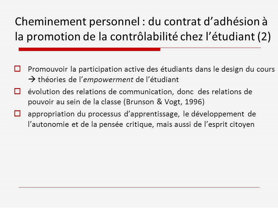 Cheminement personnel : du contrat dadhésion à la promotion de la contrôlabilité chez létudiant (2) Promouvoir la participation active des étudiants d