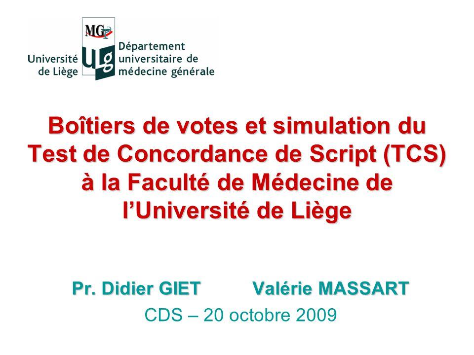 Boîtiers de votes et simulation du Test de Concordance de Script (TCS) à la Faculté de Médecine de lUniversité de Liège Pr.