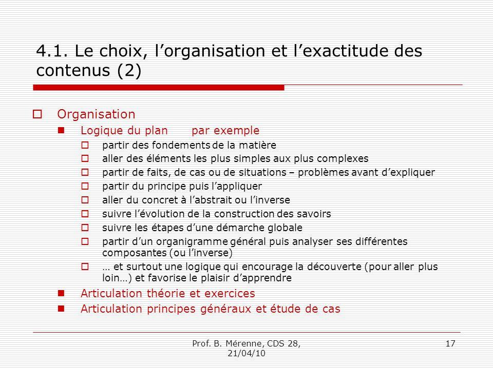 4.1. Le choix, lorganisation et lexactitude des contenus (2) Organisation Logique du plan par exemple partir des fondements de la matière aller des él
