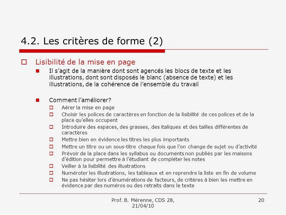 4.2. Les critères de forme (2) Lisibilité de la mise en page Il sagit de la manière dont sont agencés les blocs de texte et les illustrations, dont so
