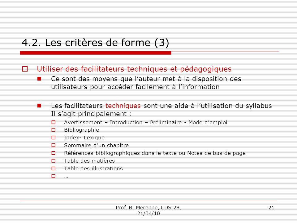 4.2. Les critères de forme (3) Utiliser des facilitateurs techniques et pédagogiques Ce sont des moyens que lauteur met à la disposition des utilisate