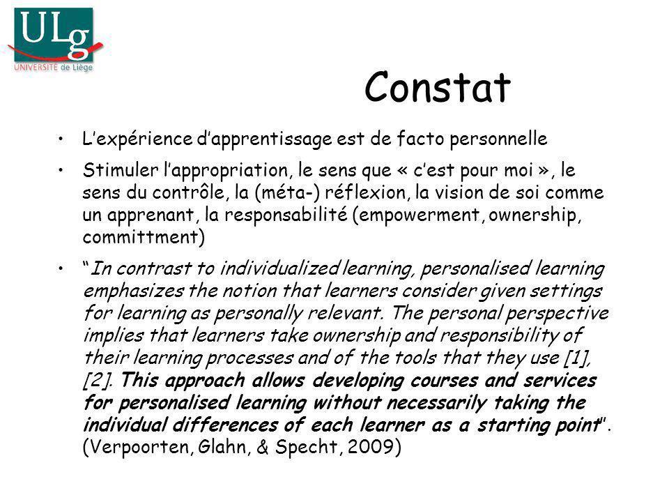 Constat Lexpérience dapprentissage est de facto personnelle Stimuler lappropriation, le sens que « cest pour moi », le sens du contrôle, la (méta-) ré