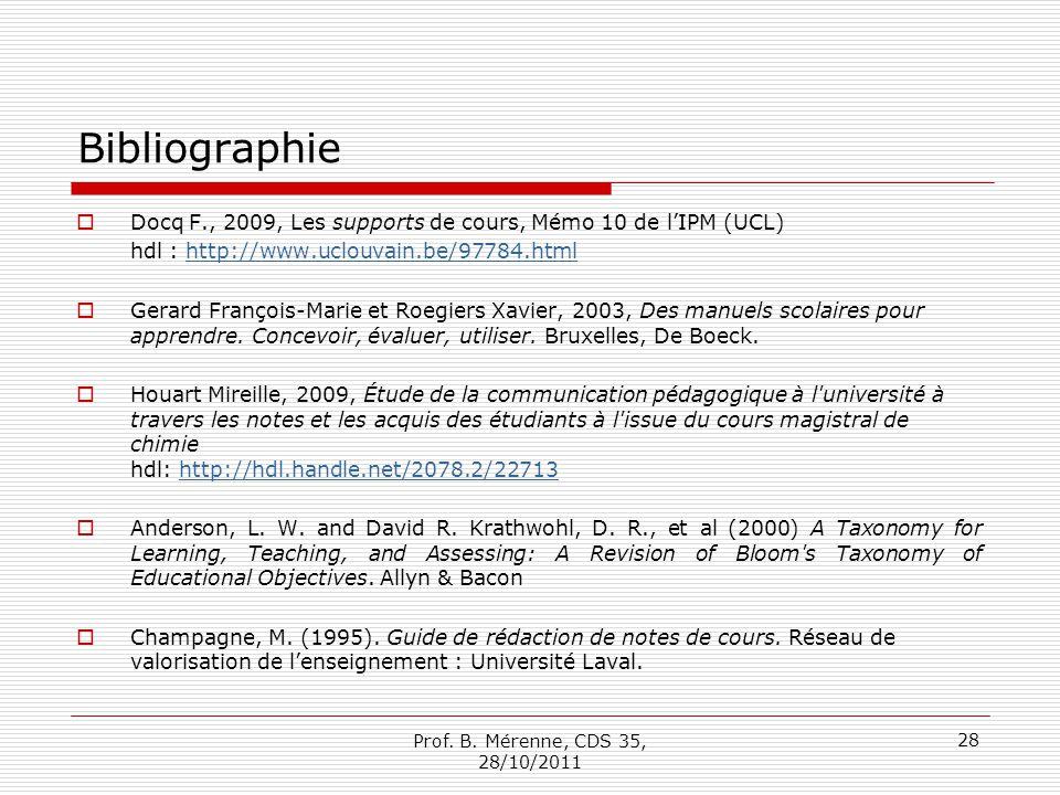 Bibliographie Docq F., 2009, Les supports de cours, Mémo 10 de lIPM (UCL) hdl : http://www.uclouvain.be/97784.htmlhttp://www.uclouvain.be/97784.html G