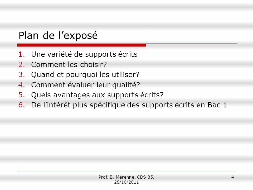 5.Quels avantages aux supports écrits .