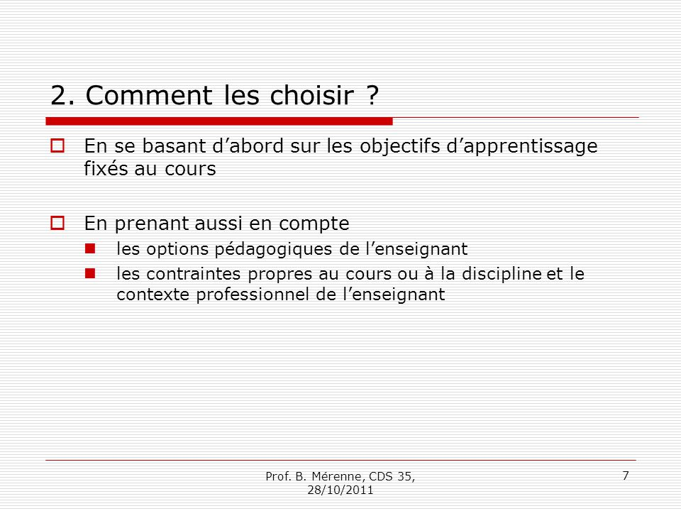 Bibliographie Docq F., 2009, Les supports de cours, Mémo 10 de lIPM (UCL) hdl : http://www.uclouvain.be/97784.htmlhttp://www.uclouvain.be/97784.html Gerard François-Marie et Roegiers Xavier, 2003, Des manuels scolaires pour apprendre.