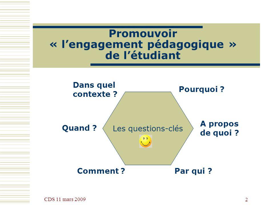 CDS 11 mars 2009 2 Promouvoir « lengagement pédagogique » de létudiant Pourquoi .
