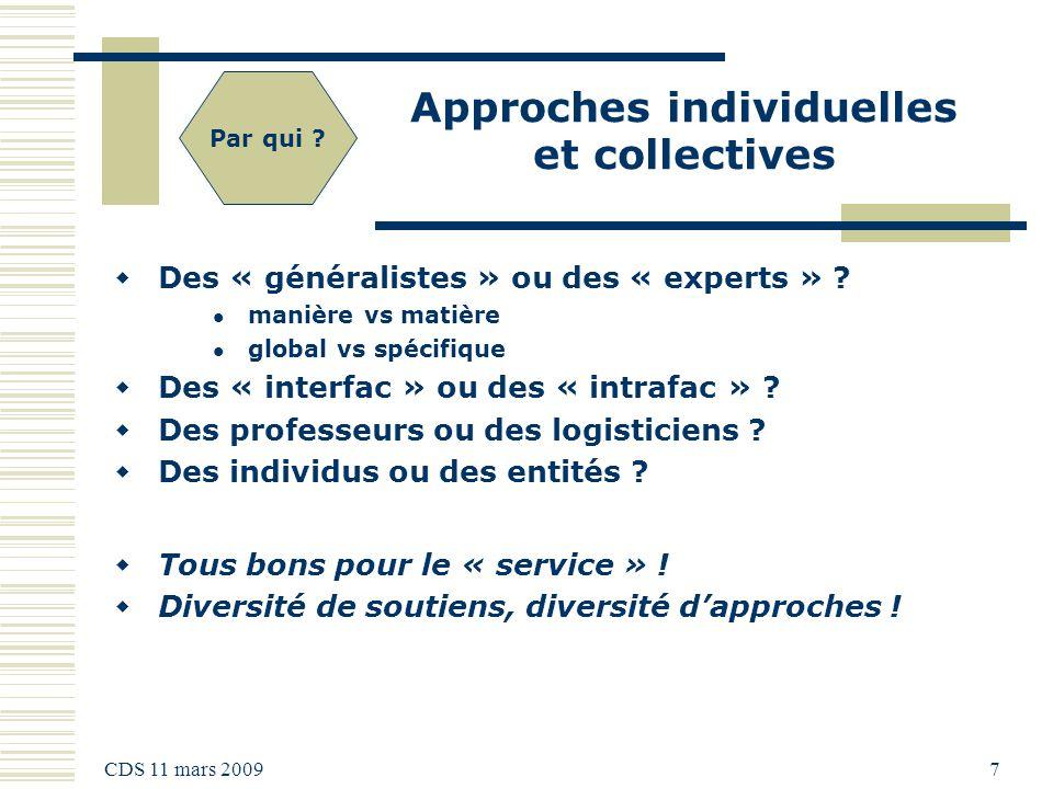 CDS 11 mars 2009 7 Approches individuelles et collectives Des « généralistes » ou des « experts » .