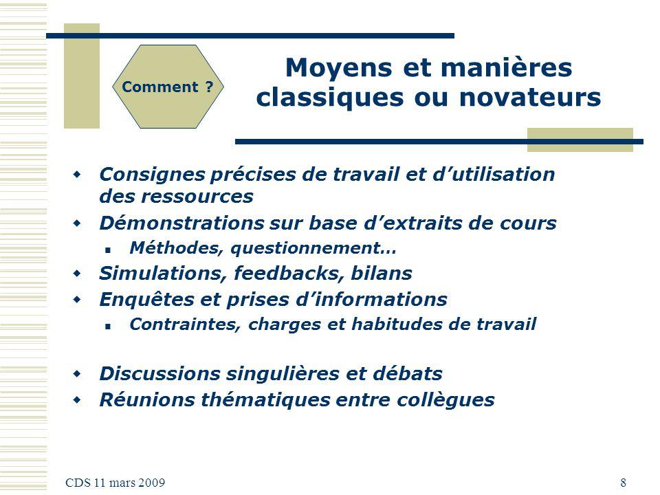 CDS 11 mars 2009 8 Moyens et manières classiques ou novateurs Comment .