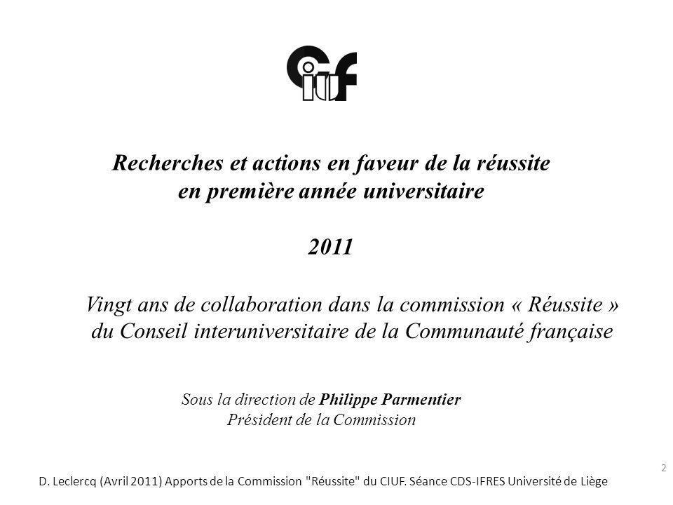 Recherches et actions en faveur de la réussite en première année universitaire 2011 Vingt ans de collaboration dans la commission « Réussite » du Cons