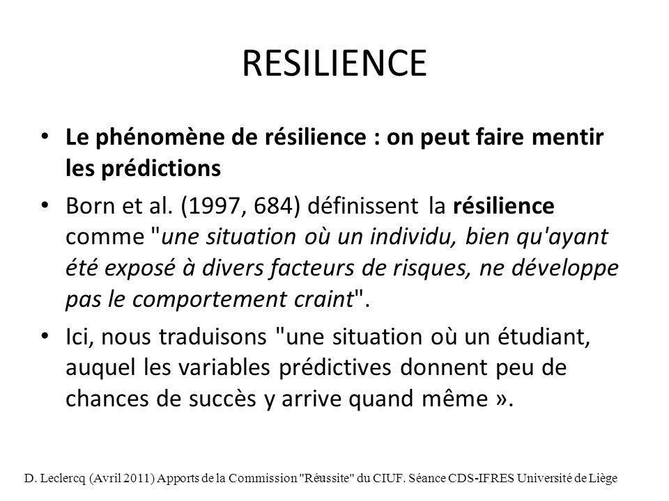 29 RESILIENCE Le phénomène de résilience : on peut faire mentir les prédictions Born et al. (1997, 684) définissent la résilience comme