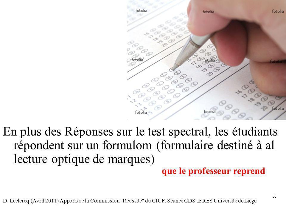 36 En plus des Réponses sur le test spectral, les étudiants répondent sur un formulom (formulaire destiné à al lecture optique de marques) que le prof