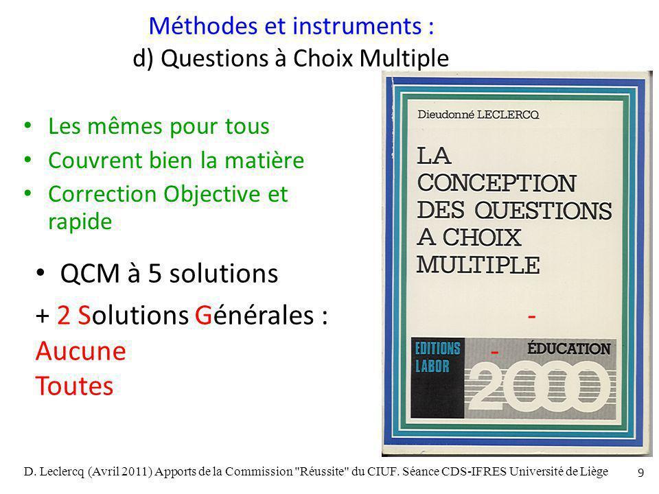 9 Méthodes et instruments : d) Questions à Choix Multiple Les mêmes pour tous Couvrent bien la matière Correction Objective et rapide QCM à 5 solution