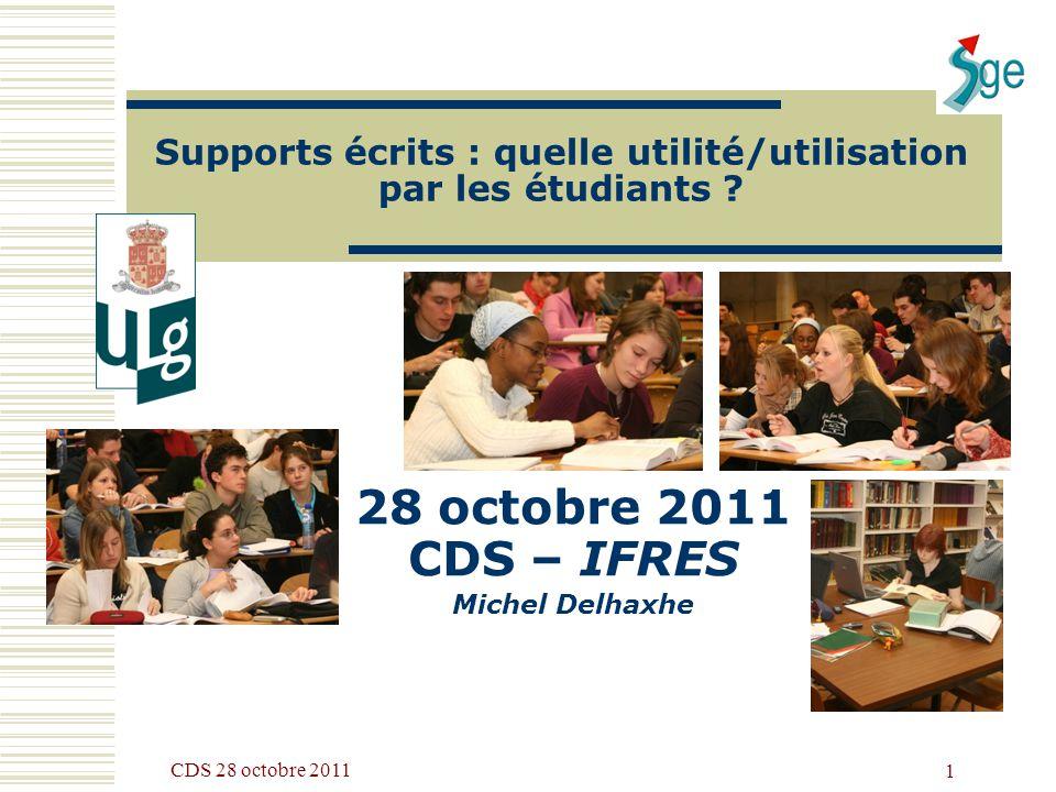 CDS 28 octobre 2011 1 Supports écrits : quelle utilité/utilisation par les étudiants .