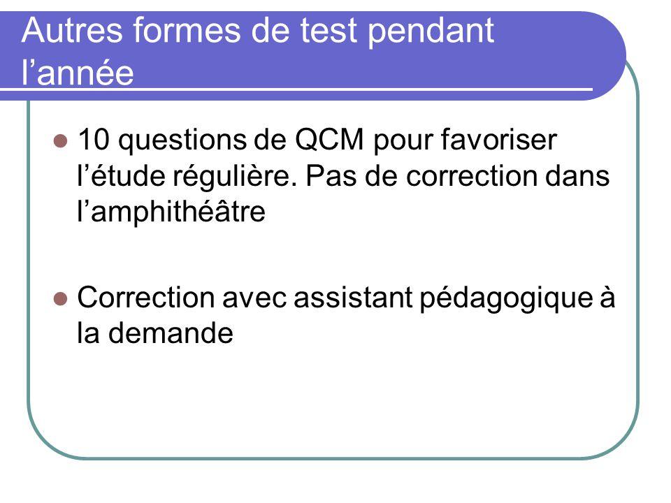 Autres formes de test pendant lannée 10 questions de QCM pour favoriser létude régulière.