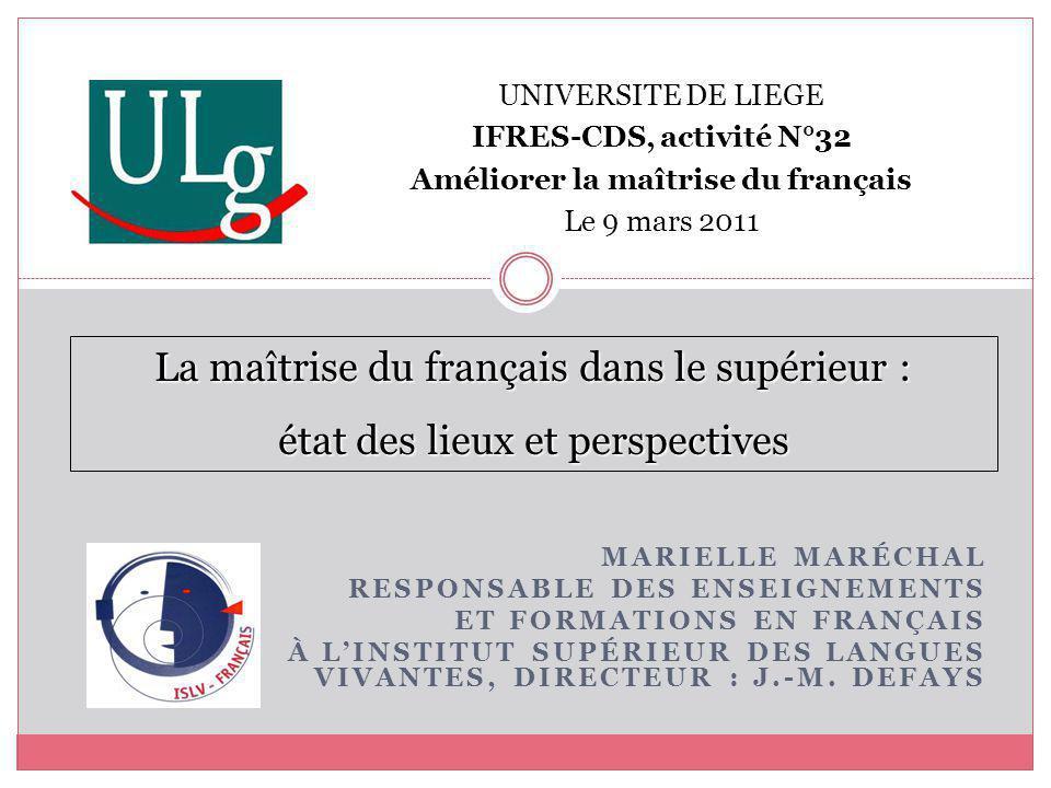MARIELLE MARÉCHAL RESPONSABLE DES ENSEIGNEMENTS ET FORMATIONS EN FRANÇAIS À LINSTITUT SUPÉRIEUR DES LANGUES VIVANTES, DIRECTEUR : J.-M. DEFAYS UNIVERS