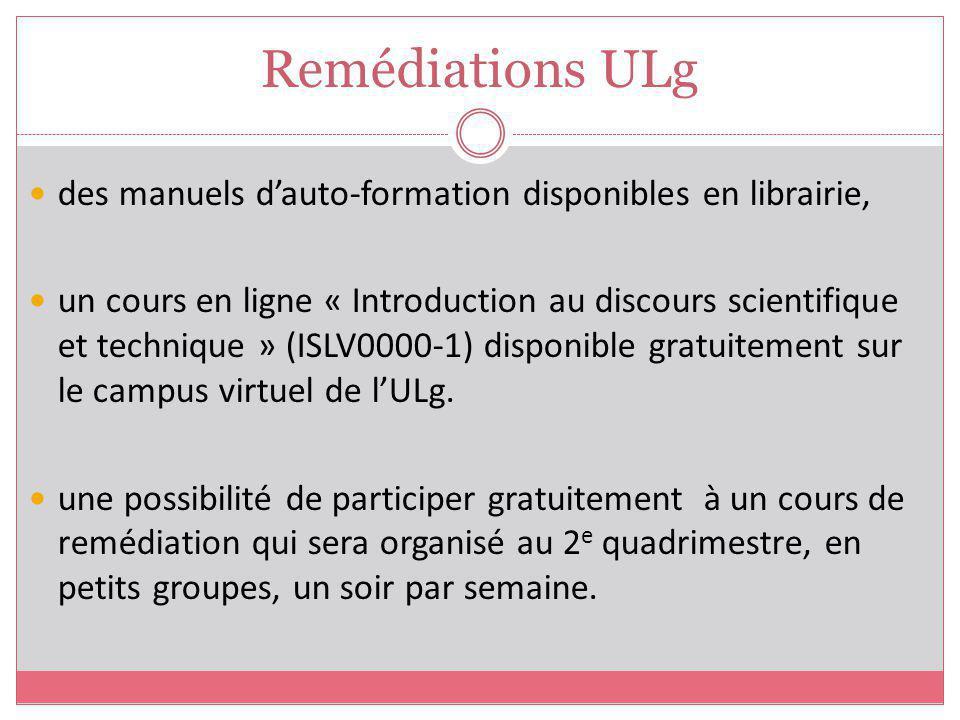 Remédiations ULg des manuels dauto-formation disponibles en librairie, un cours en ligne « Introduction au discours scientifique et technique » (ISLV0