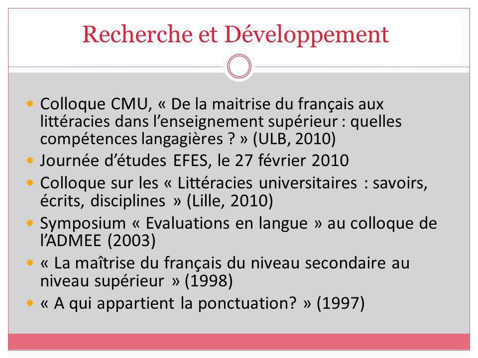 Recherche et Développement Colloque CMU, « De la maitrise du français aux littéracies dans lenseignement supérieur : quelles compétences langagières .