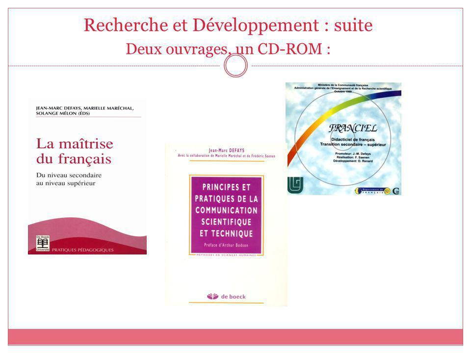 Recherche et Développement : suite Deux ouvrages, un CD-ROM :