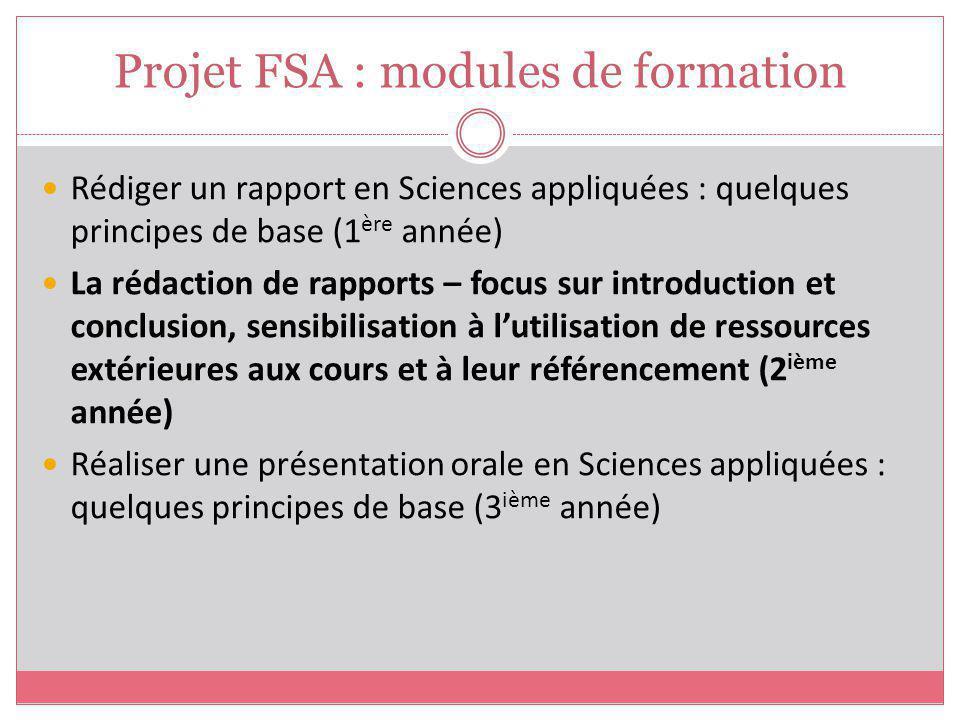 Projet FSA : modules de formation Rédiger un rapport en Sciences appliquées : quelques principes de base (1 ère année) La rédaction de rapports – focu
