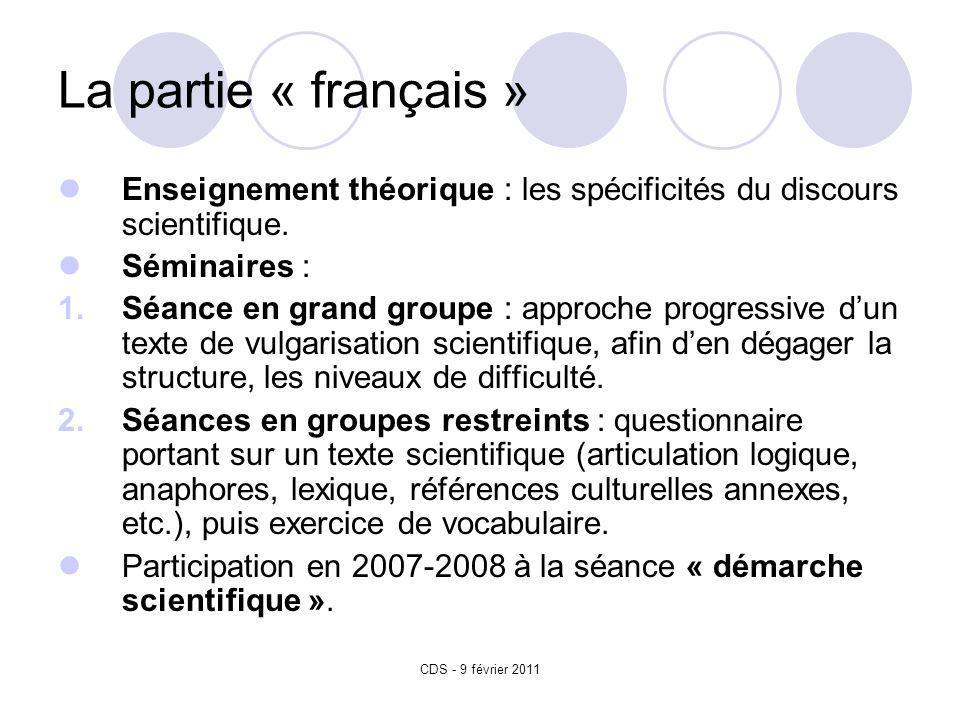 CDS - 9 février 2011 La partie « français » Enseignement théorique : les spécificités du discours scientifique.