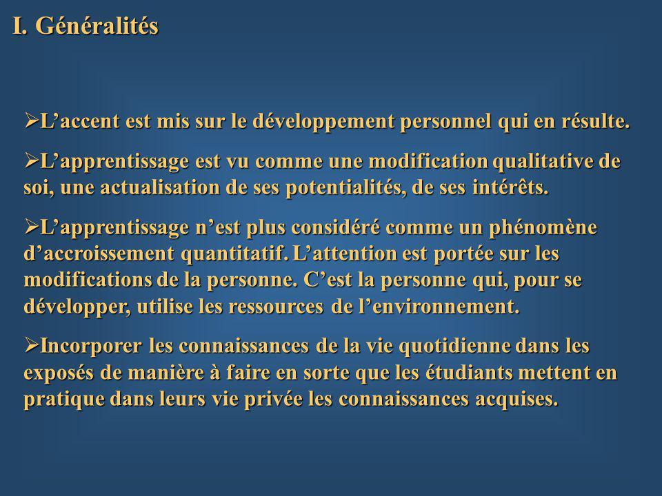 I. Généralités Laccent est mis sur le développement personnel qui en résulte.