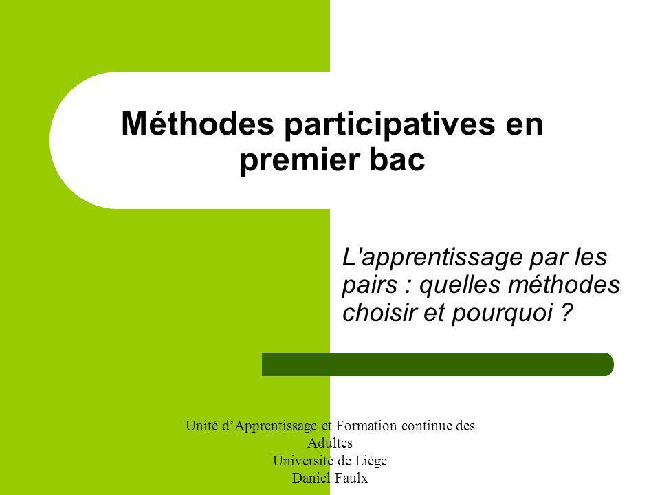 L'apprentissage par les pairs : quelles méthodes choisir et pourquoi ? Méthodes participatives en premier bac Unité dApprentissage et Formation contin