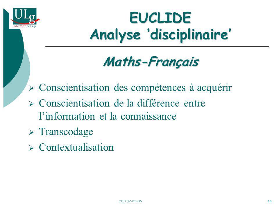 CDS 02-03-0616 EUCLIDE Analyse disciplinaire Conscientisation des compétences à acquérir Conscientisation de la différence entre linformation et la co