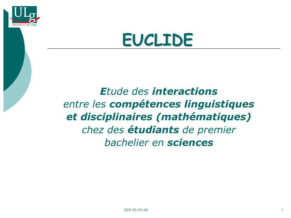 CDS 02-03-069 EUCLIDE Etude des interactions entre les compétences linguistiques et disciplinaires (mathématiques) chez des étudiants de premier bache