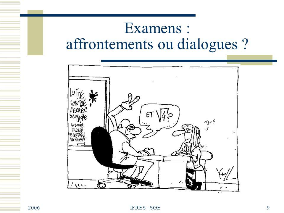 2006 IFRES - SGE9 Examens : affrontements ou dialogues