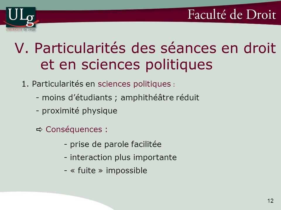 12 V. Particularités des séances en droit et en sciences politiques 1.