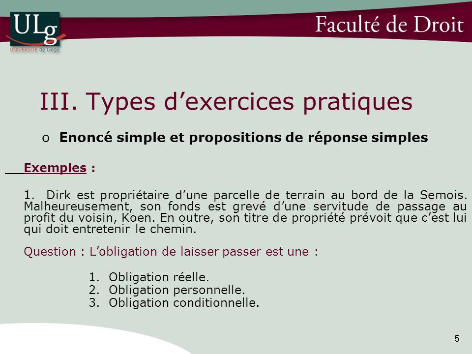 5 III. Types dexercices pratiques o Enoncé simple et propositions de réponse simples Exemples : 1.