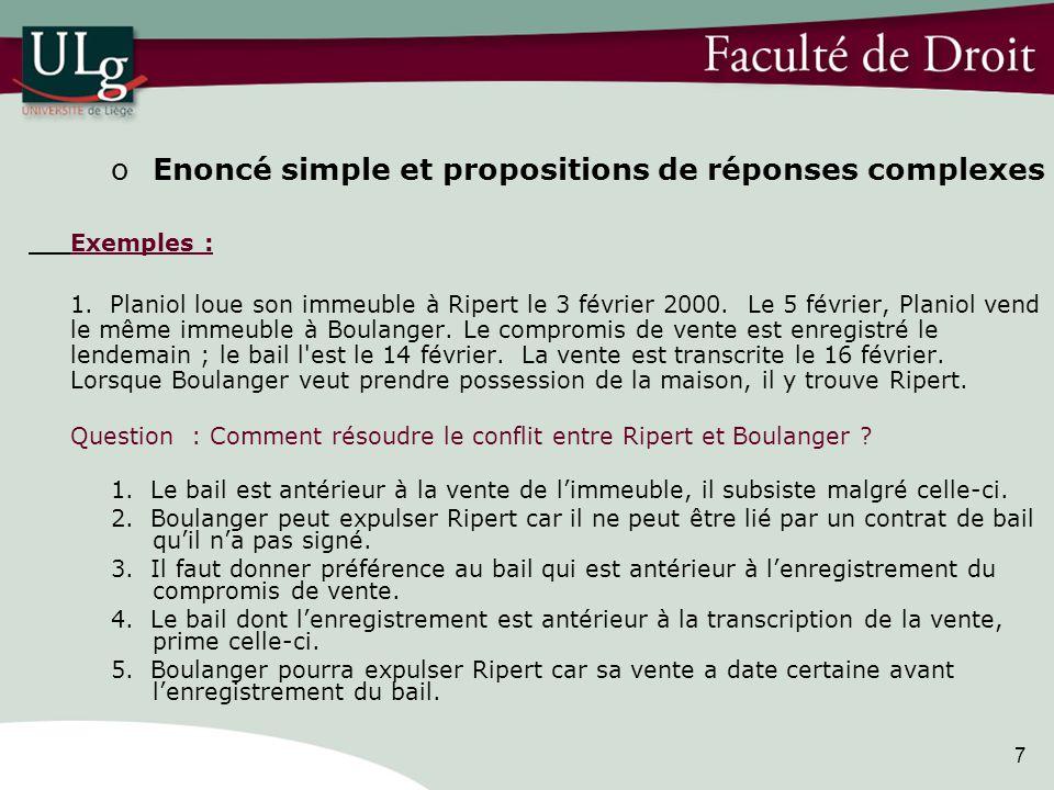 7 oEnoncé simple et propositions de réponses complexes Exemples : 1.