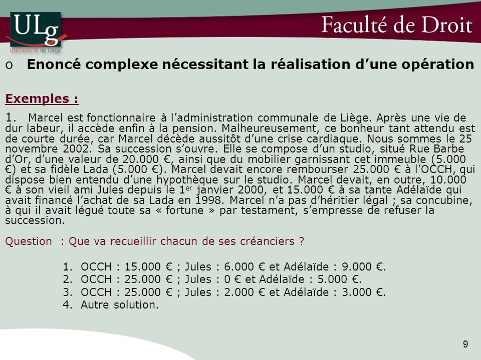9 o Enoncé complexe nécessitant la réalisation dune opération Exemples : 1.