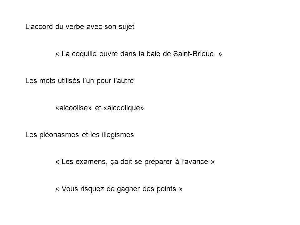 Laccord du verbe avec son sujet « La coquille ouvre dans la baie de Saint-Brieuc.
