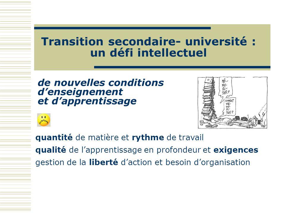 Transition secondaire- université : un défi intellectuel de nouvelles conditions denseignement et dapprentissage quantité de matière et rythme de trav