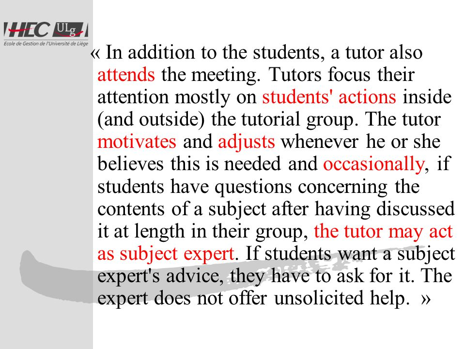 « In addition to the students, a tutor also attends the meeting.