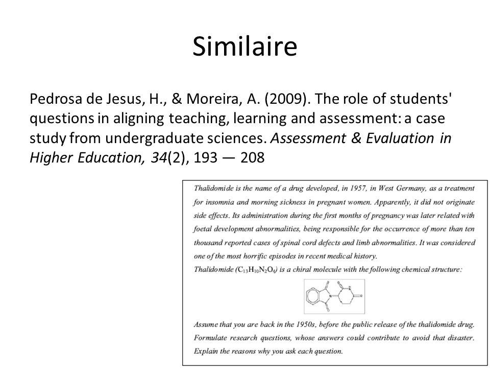 Similaire Pedrosa de Jesus, H., & Moreira, A. (2009). The role of students' questions in aligning teaching, learning and assessment: a case study from