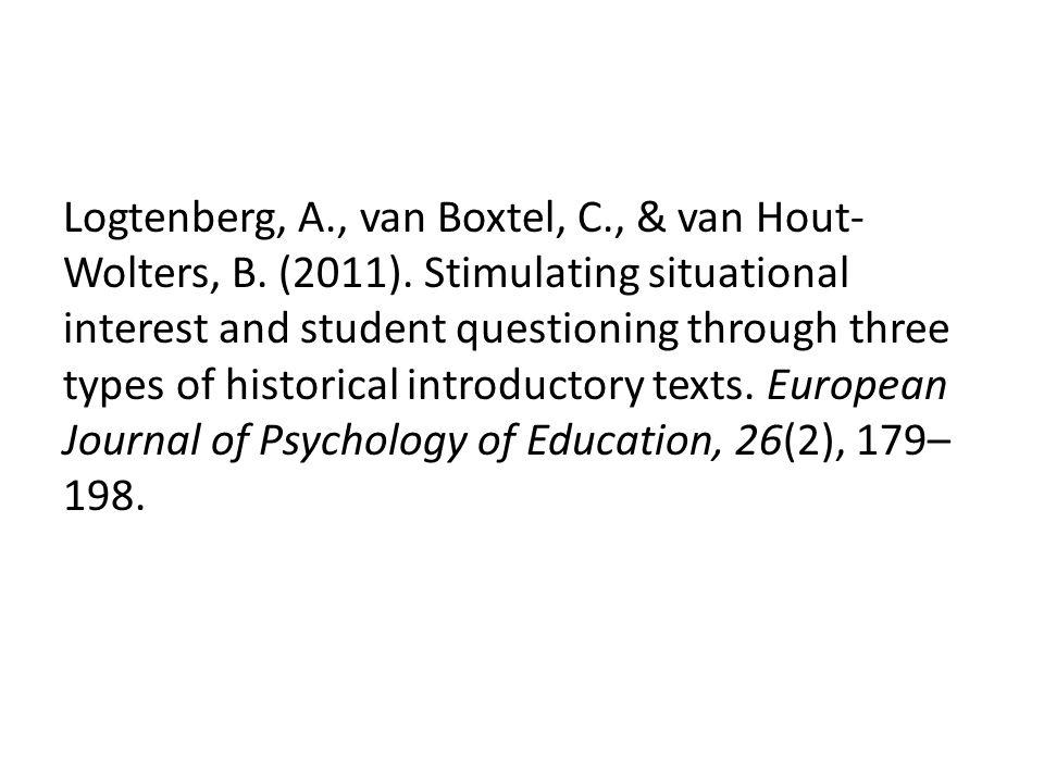 Logtenberg, A., van Boxtel, C., & van Hout- Wolters, B. (2011). Stimulating situational interest and student questioning through three types of histor