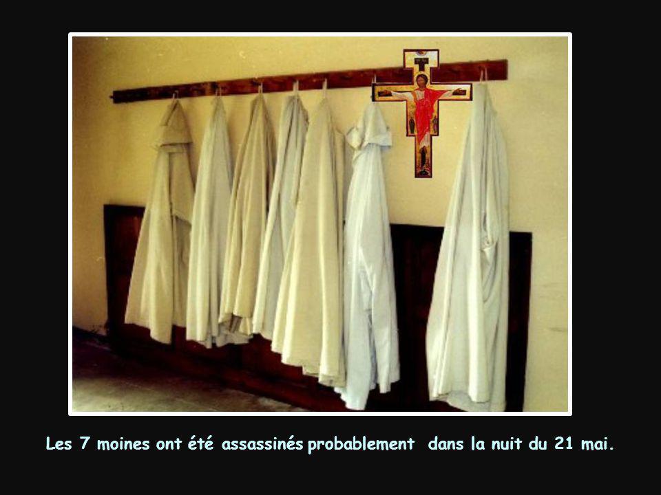 Les 7 moines ont été assassinés probablement dans la nuit du 21 mai.