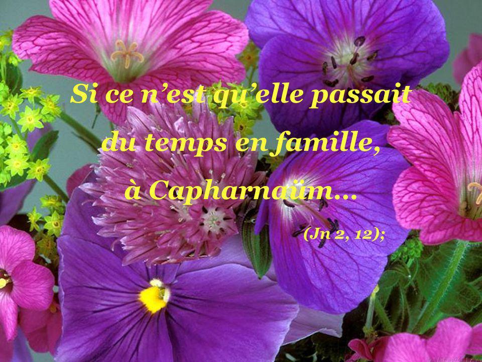Si ce nest quelle a sagement conseillé les serviteurs des noces de Cana… (Jn 2, 5);