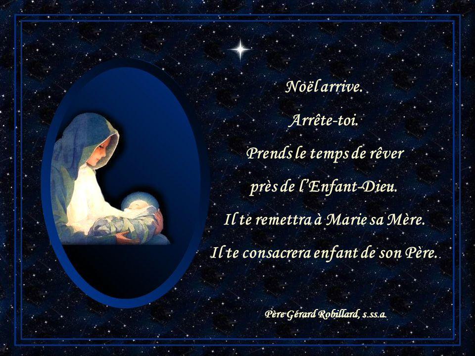 Noël arrive. Arrête-toi. Prends le temps de contempler lEnfant-Dieu. Il te montrera un monde à aimer. Il te révélera les chemins du service.