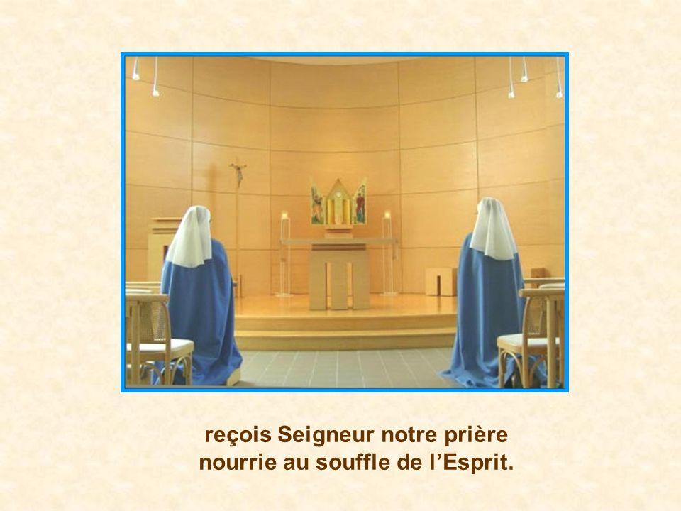 reçois Seigneur notre prière nourrie au souffle de lEsprit.