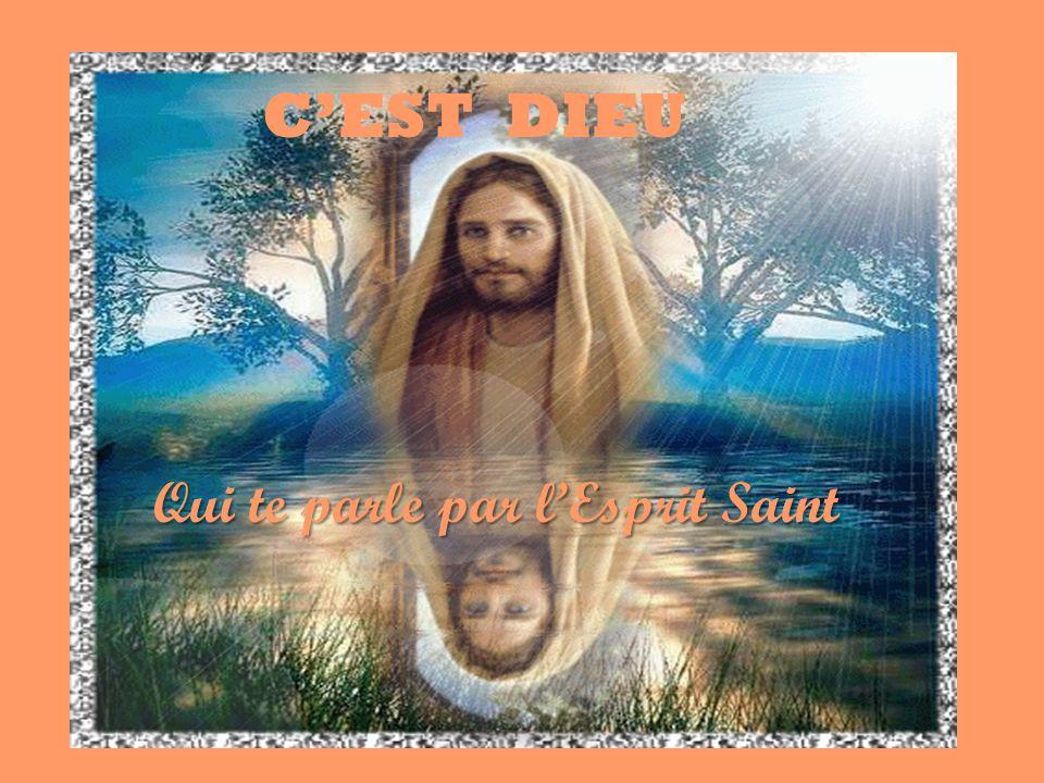 CEST DIEU Qui te parle par lEsprit Saint