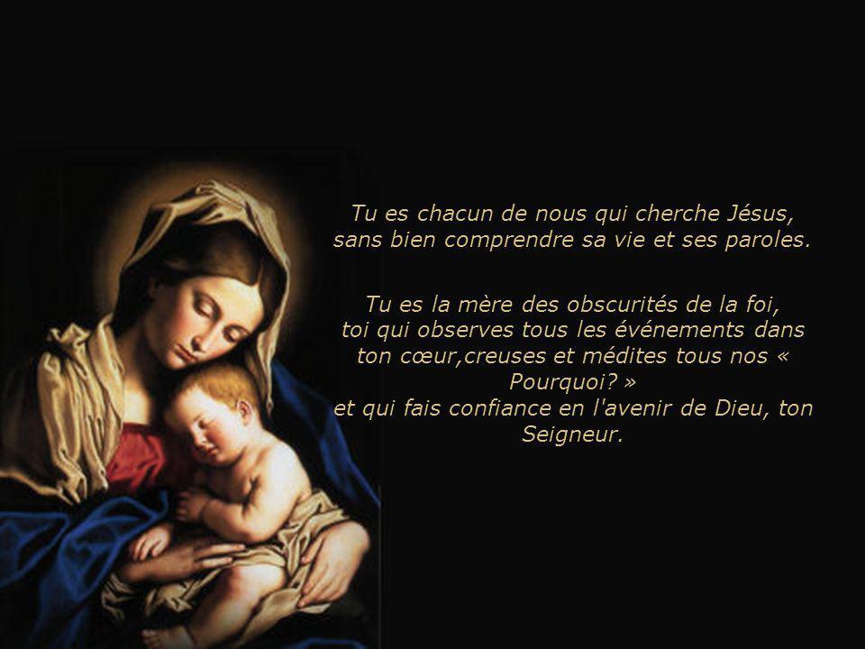 Je te salue Marie, mère de toutes nos recherches de ce Dieu imprévu. Du Temple où tu le perds, au Calvaire où il est pendu, la route te semble folle.