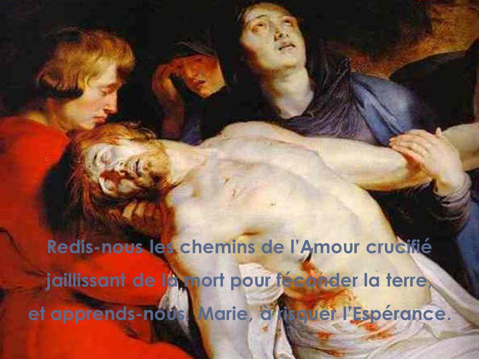 Toi quon a peut-être un jour montrée du doigt, femme au pied de la croix, déchirée par le glaive,