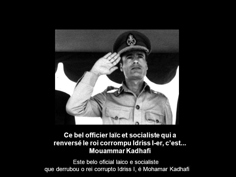 Ce bel officier laïc et socialiste qui a renversé le roi corrompu Idriss I-er, cest...