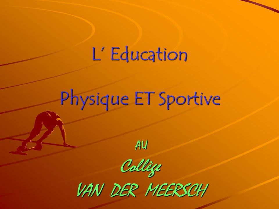 L Education Physique ET Sportive AU Collège VAN DER MEERSCH