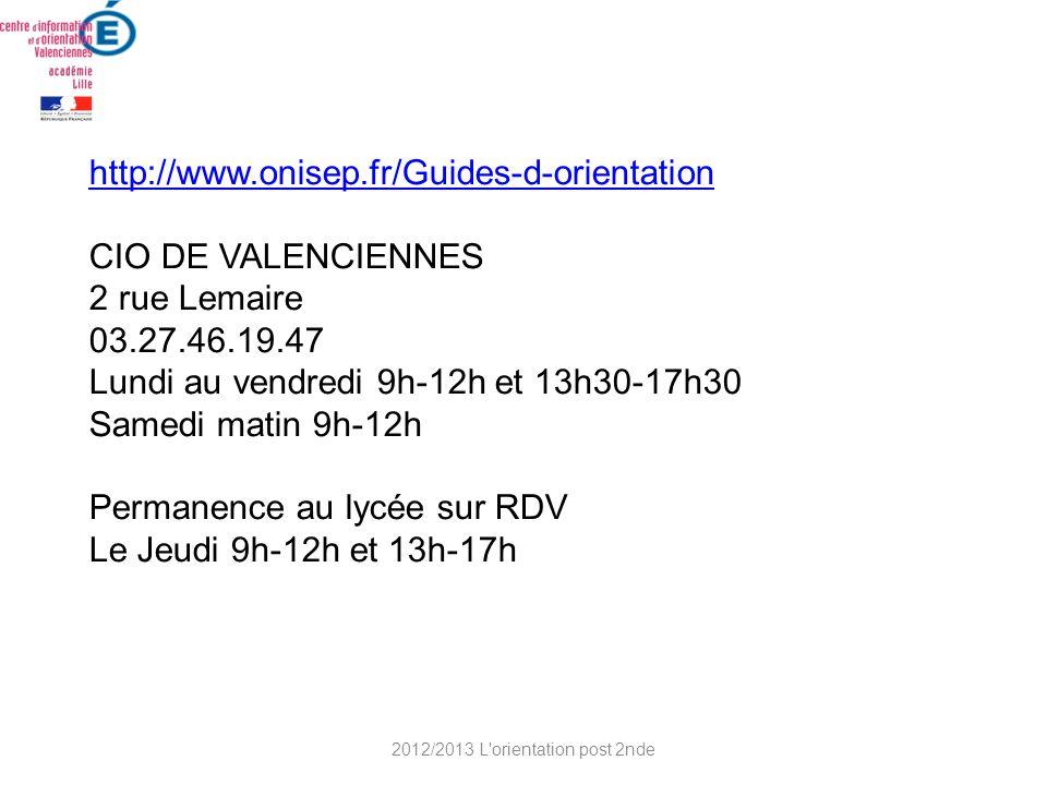 http://www.onisep.fr/Guides-d-orientation CIO DE VALENCIENNES 2 rue Lemaire 03.27.46.19.47 Lundi au vendredi 9h-12h et 13h30-17h30 Samedi matin 9h-12h
