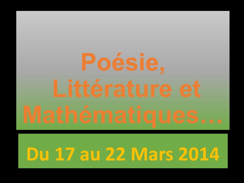 Poésie, Littérature et Mathématiques… Du 17 au 22 Mars 2014