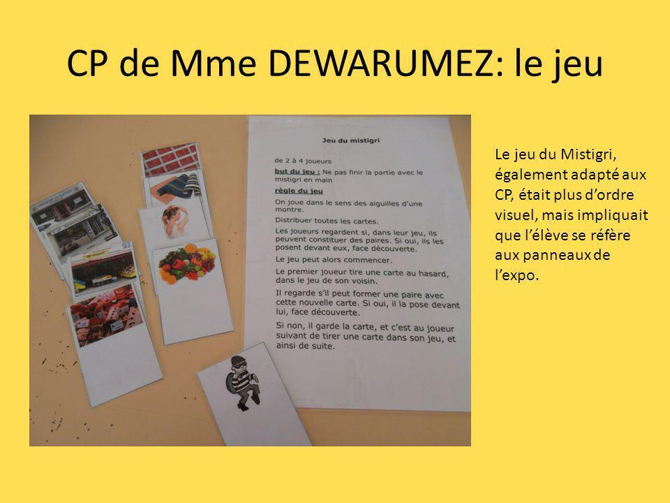 CP de Mme DEWARUMEZ: le jeu Le jeu du Mistigri, également adapté aux CP, était plus dordre visuel, mais impliquait que lélève se réfère aux panneaux de lexpo.